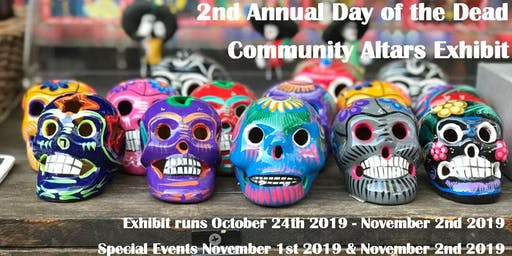2nd Annual Day of the Dead Community Altars Exhibit