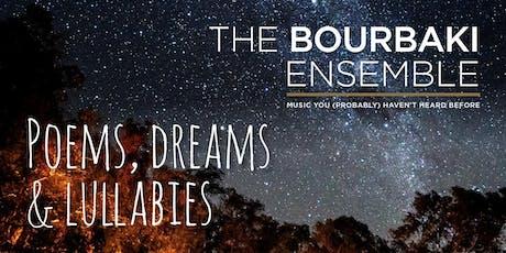 The Bourbaki Ensemble | poems, dreams & lullabies tickets