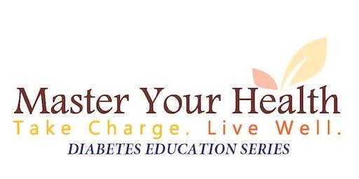 Master Your Health - FREE Diabetes Education Workshop Series