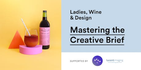 Ladies, Wine & Design – Mastering the Creative Brief tickets