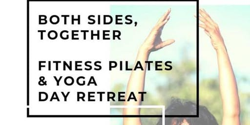 BOTH SIDES TOGETHER: FITNESS PILATES  & YOGA   DAY RETREAT