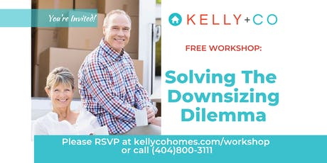 Solving the Downsizing Dilemma FREE Workshop tickets