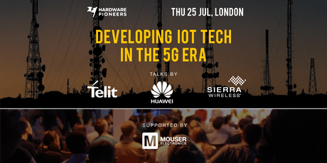 Developing IoT Tech in the 5G Era: Talks by Huawei, Telit and Sierra Wireless tickets