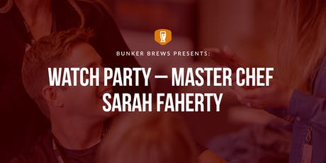 Bunker Brews San Diego: Watch Party - Master Chef Sarah Faherty tickets