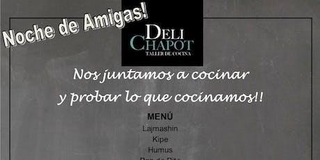 Clase/Degustacion con Eli Chapot. Noche de Amigas! tickets