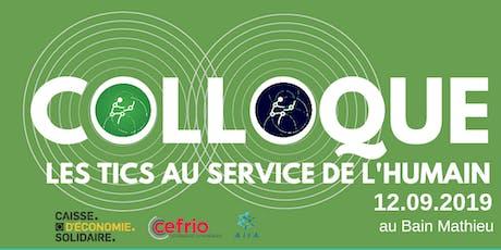 """Colloque """"Les TICS au service de l'humain"""" tickets"""