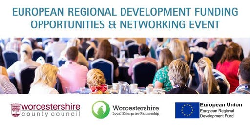 EUROPEAN REGIONAL DEVELOPMENT FUNDING OPPORTUNITIES & NETWORKING EVENT