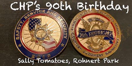 90th Birthday - California Highway Patrol tickets