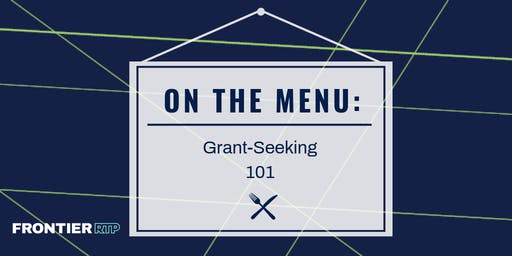 On the Menu: {Grant-Seeking 101}