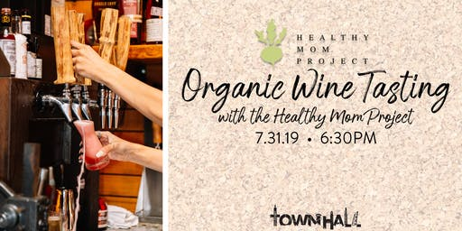 Healthy Mom Project Organic Wine Tasting at TownHall