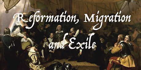 Reformation, Migration and Exile tickets