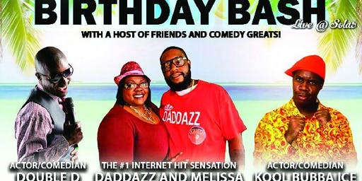 Dante Holt B-Day Bash featuring: Daddazz+Melissa, Kool Bubba Ice, Double D