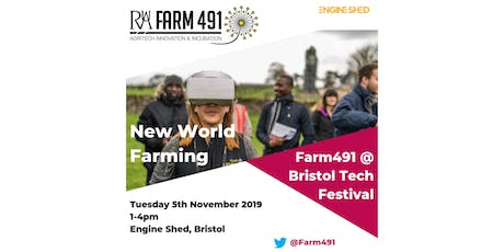 New World Farming - Farm491 at Bristol Tech Festival tickets