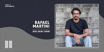 DO AR apresenta Rafael Martini