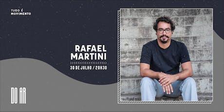 DO AR apresenta Rafael Martini ingressos