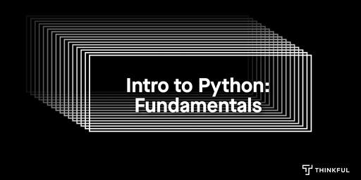 Intro to Python: Fundamentals
