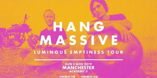 Hang Massive (Manchester Academy 3, Manchester)