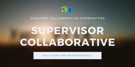 Supervisors' Collaborative - Professional Self-Care tickets