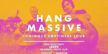 Hang Massive (Brudenell Social Club, Leeds) tickets