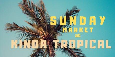 Sunday MKT at Kinda Tropical tickets