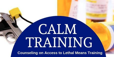 CALM TRAINING - Counseling on Access to Lethal Means Training tickets