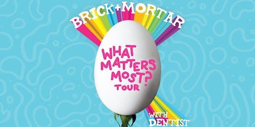 BRICK + MORTAR, Dentist