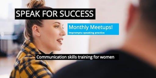 Speak for Success: Impromptu Speaking Practice (Monthly Meetup!)