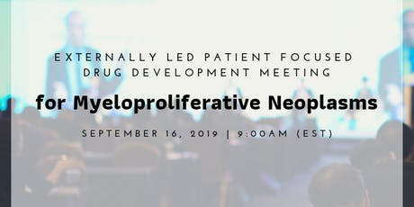 Externally-led Patient Focused Drug Development Meeting for PV, ET and MF tickets