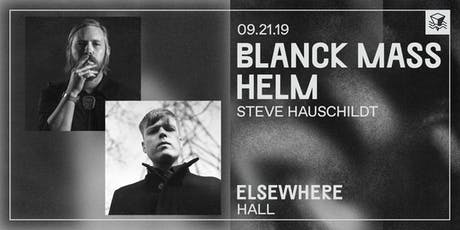 Blanck Mass + Helm @ Elsewhere (Hall) tickets