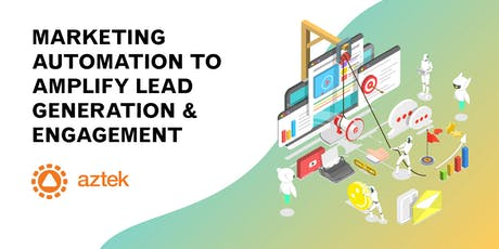 Marketing Automation to Amplify Lead Generation & Engagement tickets