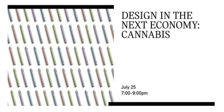 DESIGN IN THE NEXT ECONOMY: CANNABIS tickets