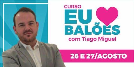 Curso Eu Amo Balões By Tiago Miguel tickets