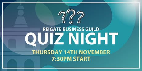 Reigate Business Guild Quiz Night! tickets