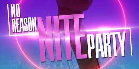 No Reason Nite Party tickets