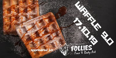 WAFFLE 9.0 Sponsored by Follies **** & Body Art