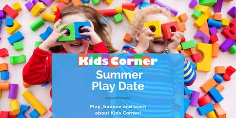 Kids Corner Summer Play Date tickets