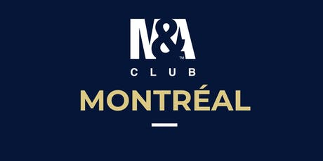 M&A Club Montréal : Réunion du 27 août 2019 / Meeting August 27th, 2019 tickets