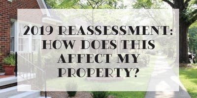 2019 Reassessment: How Does This Affect My Property