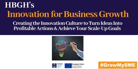 Innovation for Business Growth- Scale Up Workshop (Hull) tickets