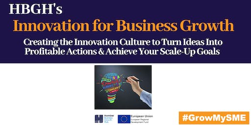 Innovation for Business Growth- Scale Up Workshop (Hull)