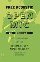 The Lobby Bar Presents: Acoustic Open Mic hosted by Ryan Burke