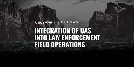 Integration of UAS into Law Enforcement Field Operations tickets