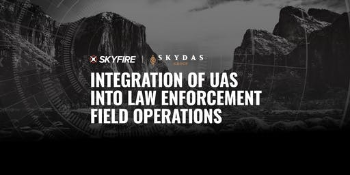 Integration of UAS into Law Enforcement Field Operations