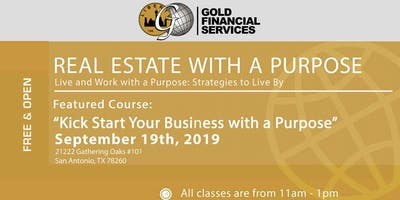"Real Estate with a Purpose ""Kickstart Your Business"""