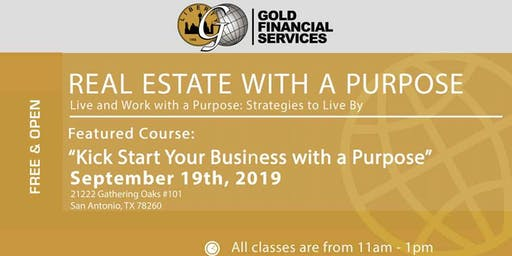 """Real Estate with a Purpose """"Kickstart Your Business"""""""