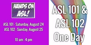Queer & Trans ASL 101 One Workshop & ASL 102 One Day...