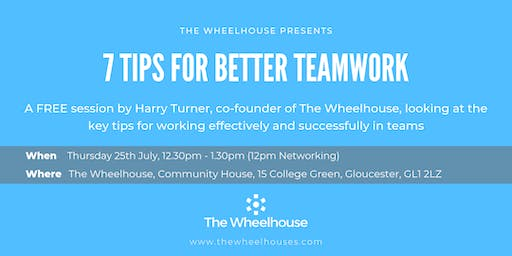 """7 Tips for Better Teamwork"" with Harry Turner"