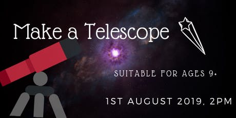 Make a Telescope Workshop (Ages 9+) tickets