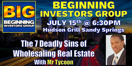 """Beginning Investors Group on """"The 7 Deadly Sins of Wholesaling Real Estate"""" with Mr Tycoon tickets"""