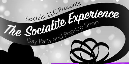 The Socialite Experience: Day Party and Pop Up Shop
